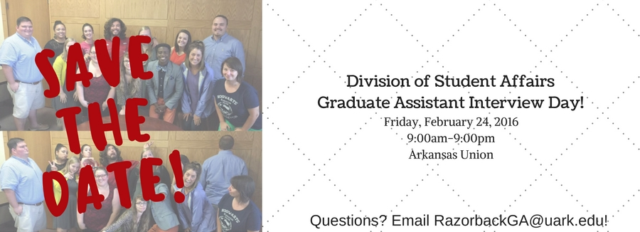 Graduate Assistant Interview Day Save the Date